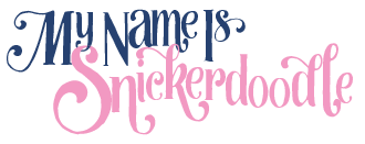 My Name Is Snickerdoodle
